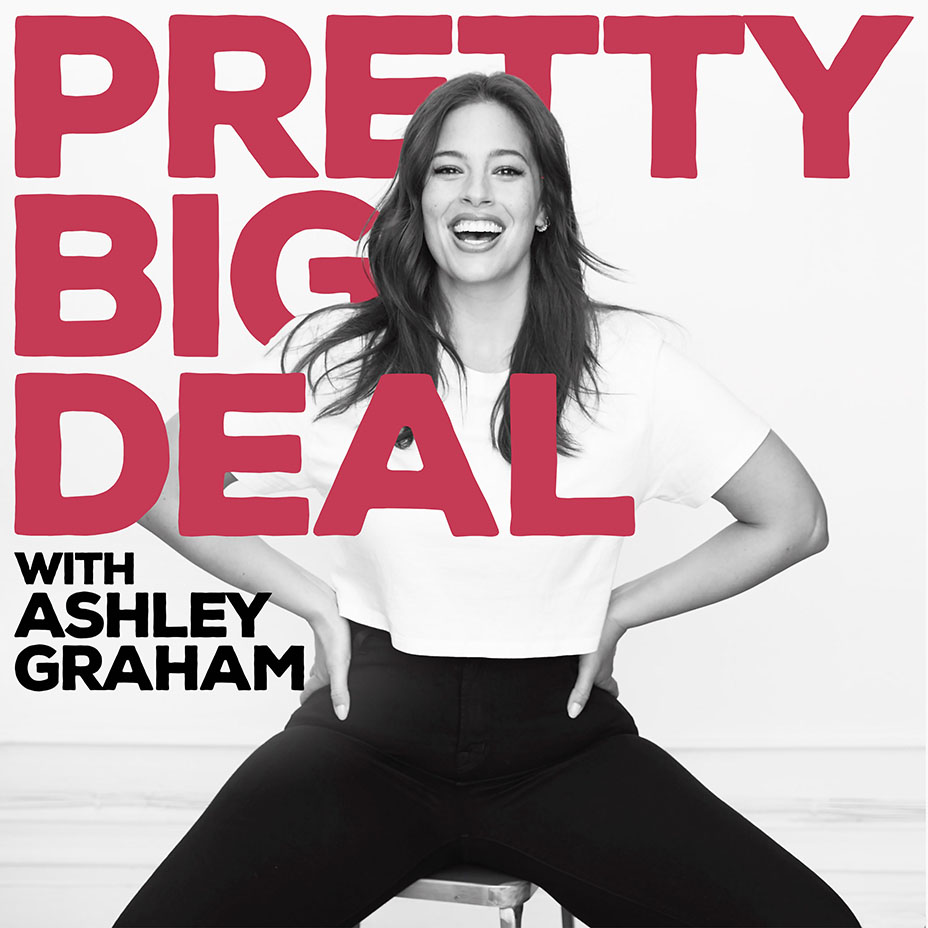 Pretty Big Deal, el podcast de Ashley Graham